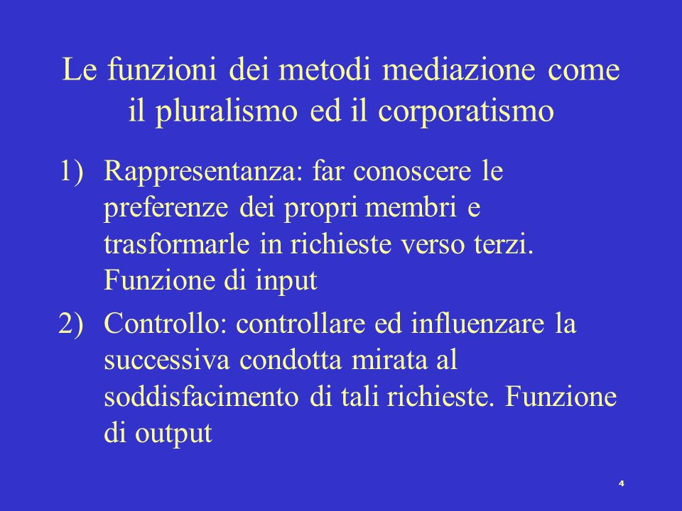 Le funzioni dei metodi mediazione come il pluralismo ed il corporatismo