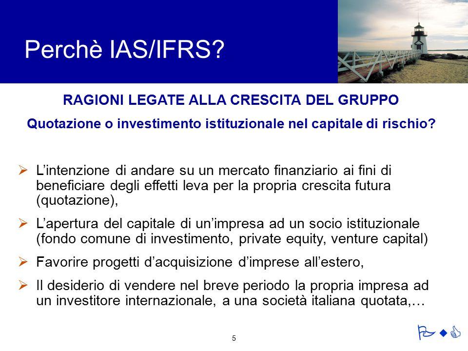 Perchè IAS/IFRS RAGIONI LEGATE ALLA CRESCITA DEL GRUPPO