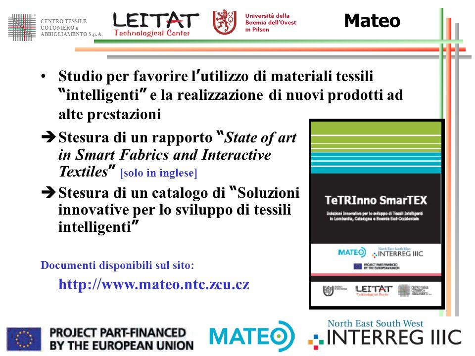 Mateo Studio per favorire l'utilizzo di materiali tessili intelligenti e la realizzazione di nuovi prodotti ad alte prestazioni.