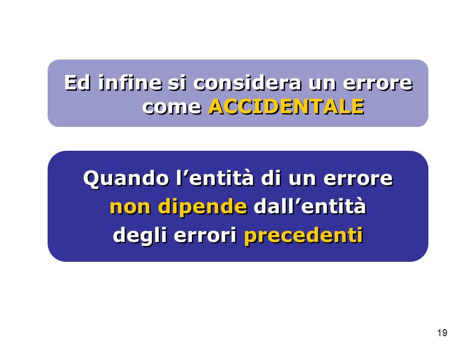 Ed infine si considera un errore come ACCIDENTALE