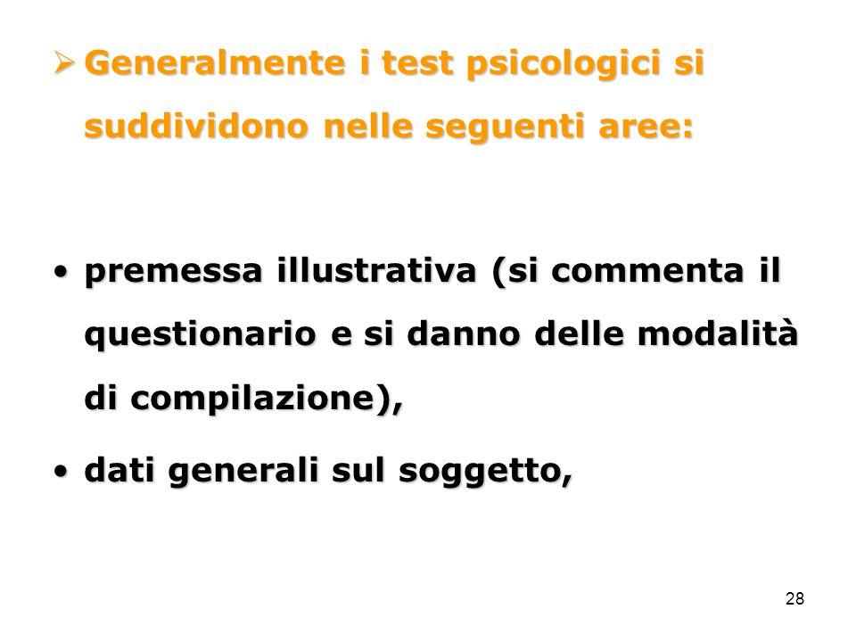 Generalmente i test psicologici si suddividono nelle seguenti aree: