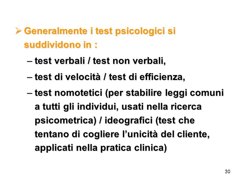 Generalmente i test psicologici si suddividono in :