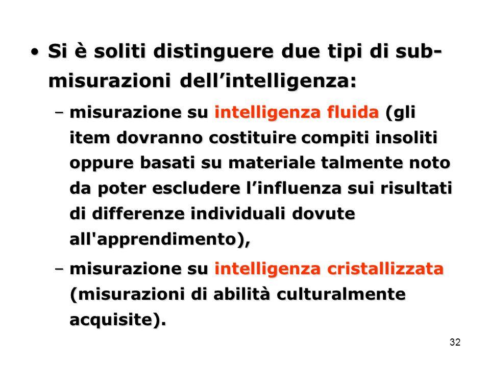 Si è soliti distinguere due tipi di sub-misurazioni dell'intelligenza:
