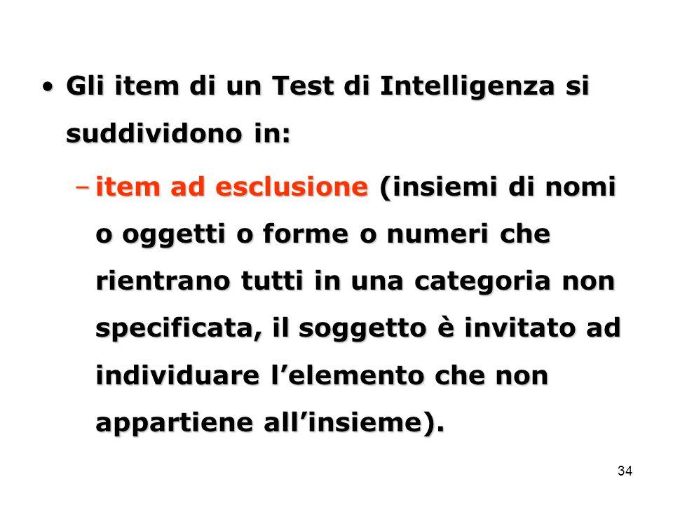 Gli item di un Test di Intelligenza si suddividono in: