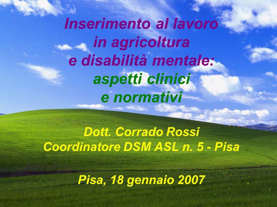 Inserimento al lavoro in agricoltura e disabilità mentale: aspetti clinici e normativi Dott.