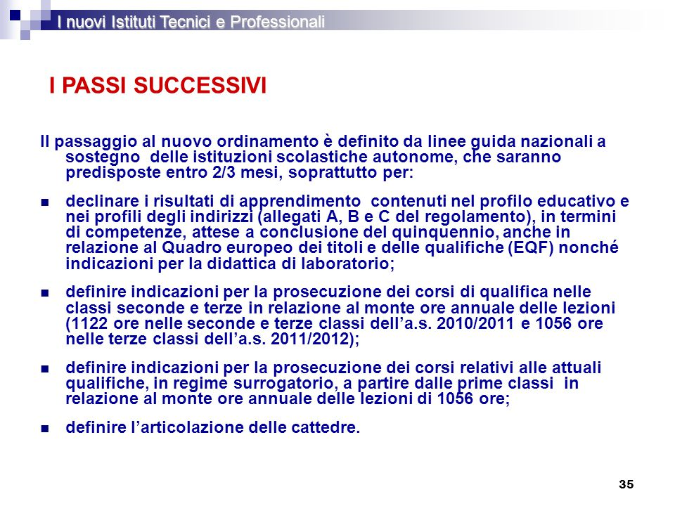 I PASSI SUCCESSIVI I nuovi Istituti Tecnici e Professionali