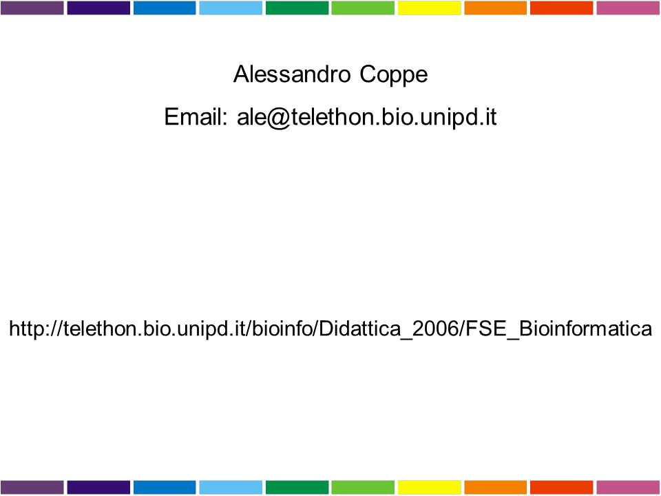 Alessandro Coppe Email: ale@telethon.bio.unipd.it.