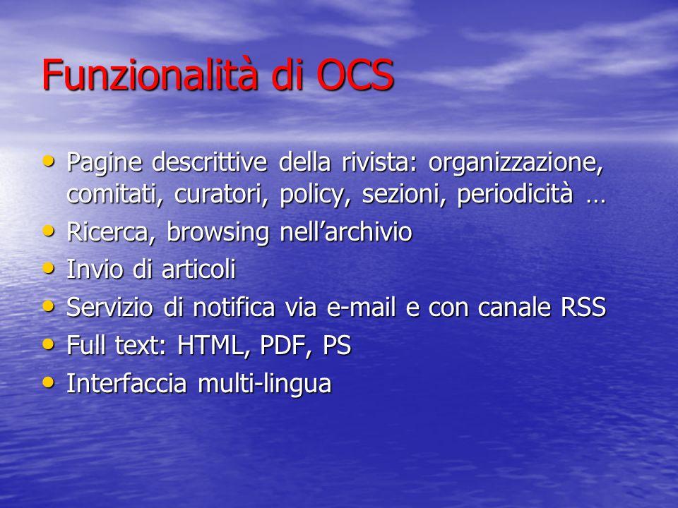 Funzionalità di OCS Pagine descrittive della rivista: organizzazione, comitati, curatori, policy, sezioni, periodicità …