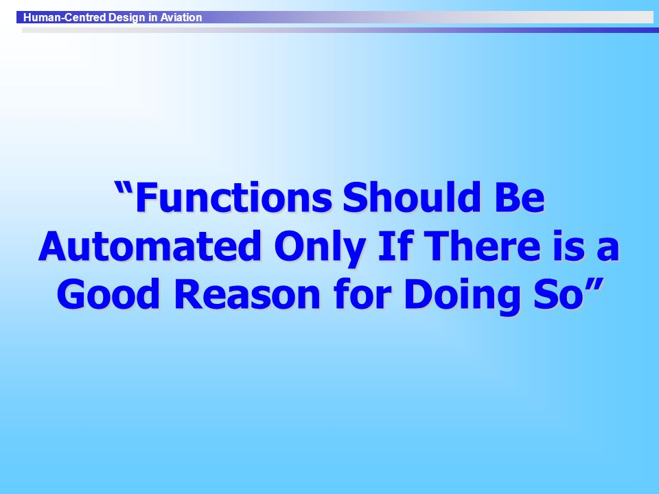 Functions Should Be Automated Only If There is a Good Reason for Doing So