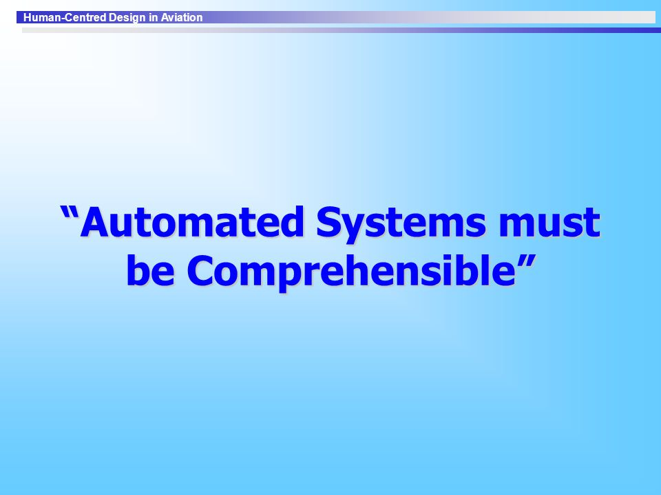 Automated Systems must be Comprehensible