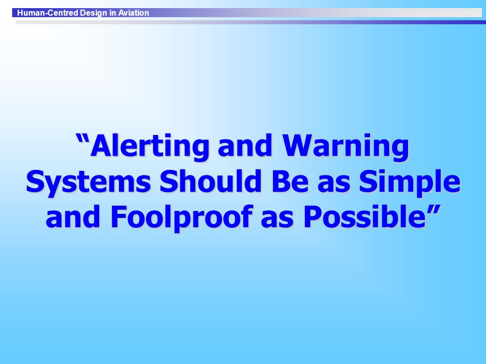 Alerting and Warning Systems Should Be as Simple and Foolproof as Possible