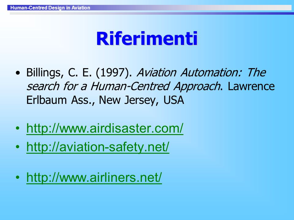 Riferimenti http://www.airdisaster.com/ http://aviation-safety.net/