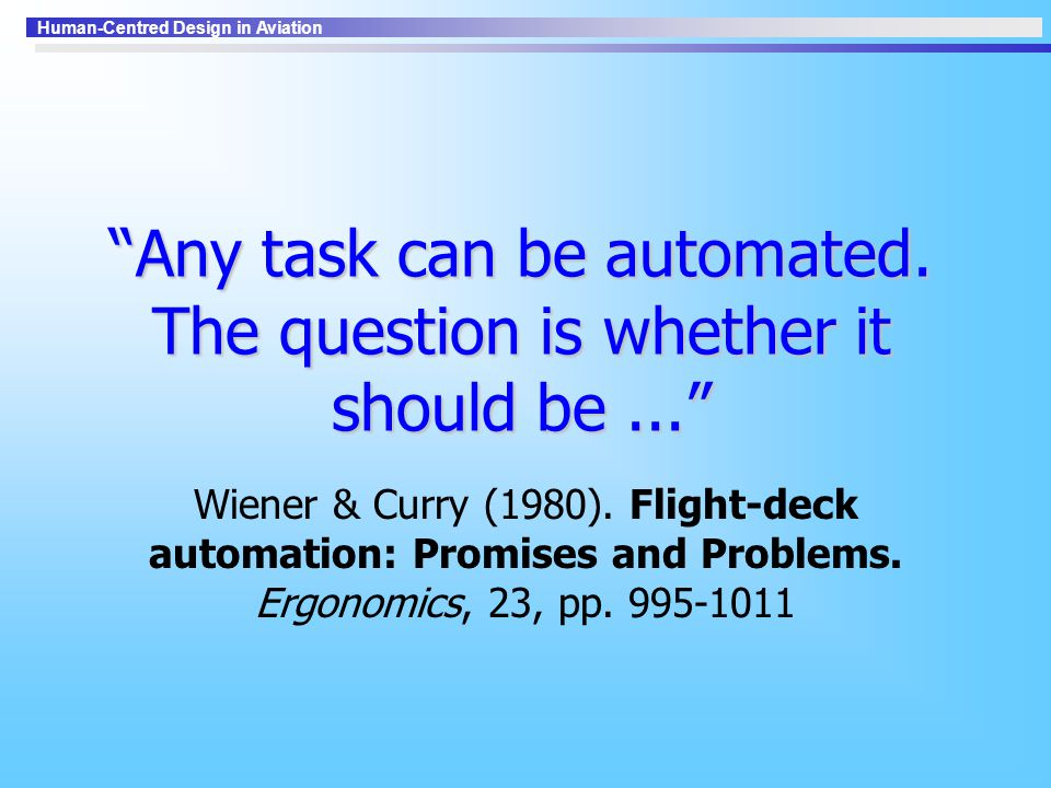 Any task can be automated. The question is whether it should be ...
