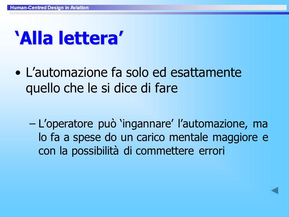 'Alla lettera' L'automazione fa solo ed esattamente quello che le si dice di fare.