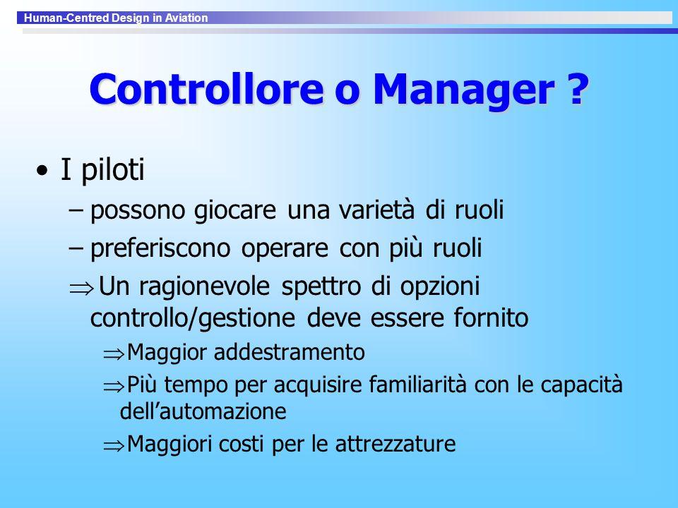 Controllore o Manager I piloti possono giocare una varietà di ruoli