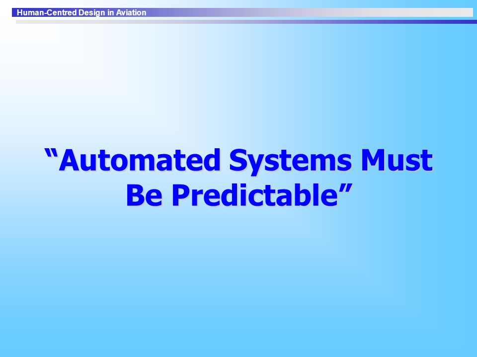 Automated Systems Must Be Predictable