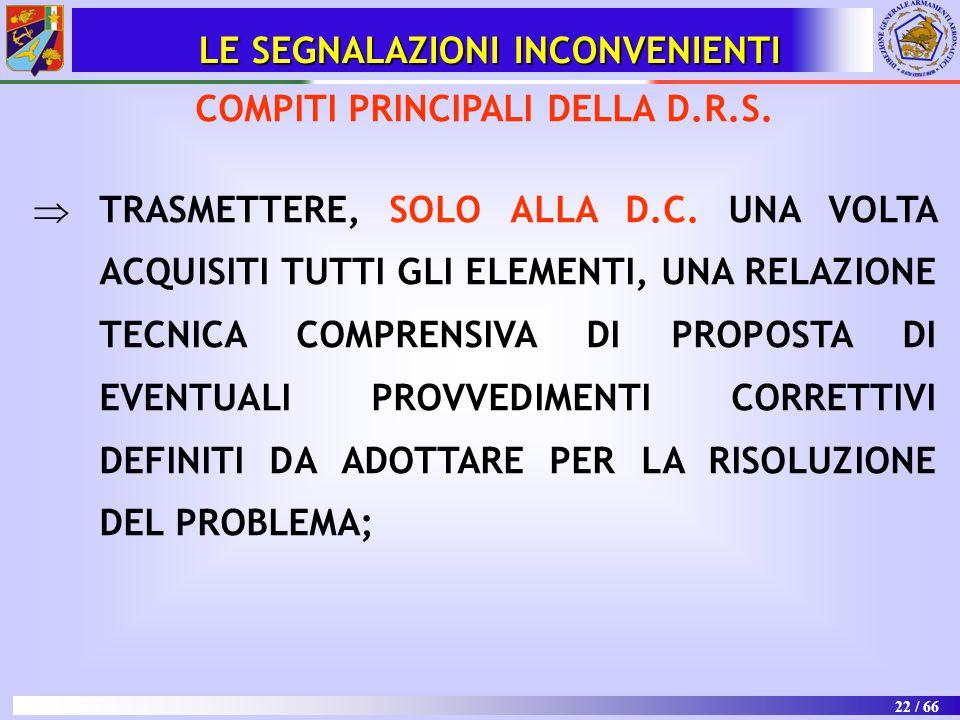 LE SEGNALAZIONI INCONVENIENTI COMPITI PRINCIPALI DELLA D.R.S.