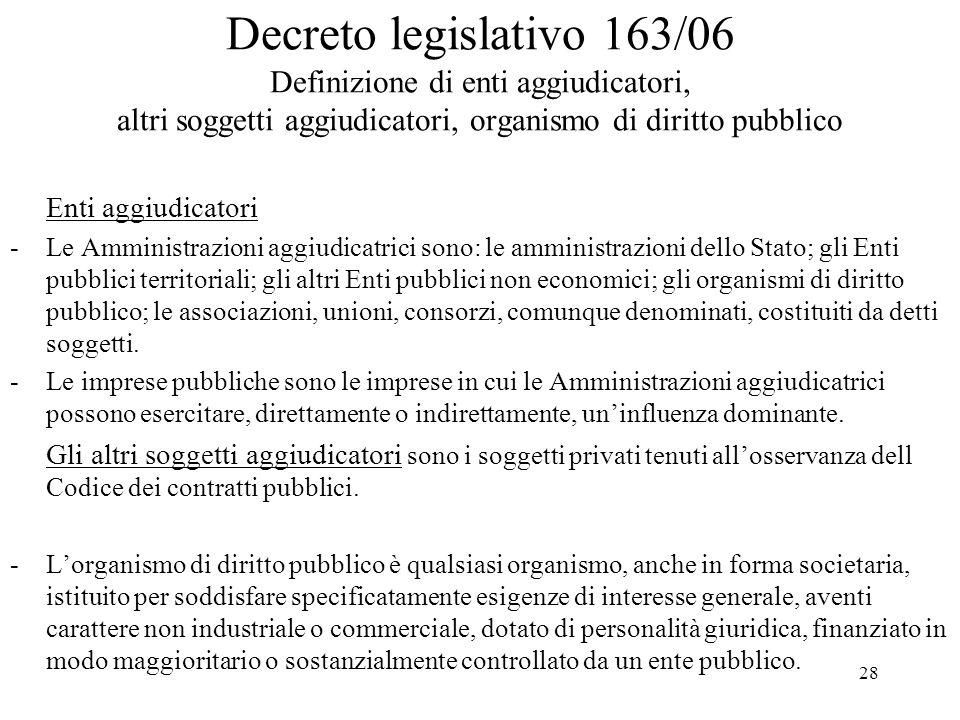 Decreto legislativo 163/06 Definizione di enti aggiudicatori, altri soggetti aggiudicatori, organismo di diritto pubblico