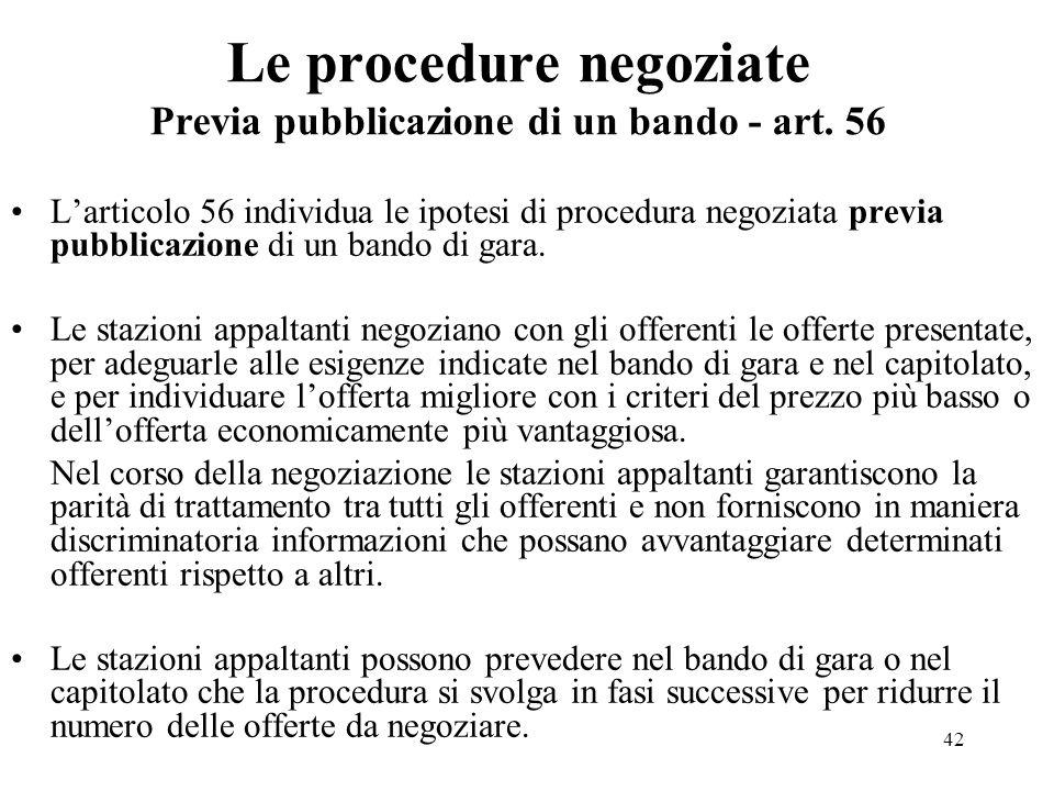 Le procedure negoziate Previa pubblicazione di un bando - art. 56