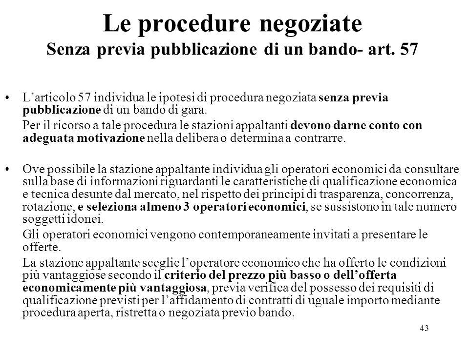Le procedure negoziate Senza previa pubblicazione di un bando- art. 57
