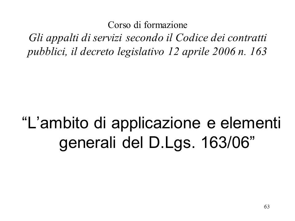 L'ambito di applicazione e elementi generali del D.Lgs. 163/06