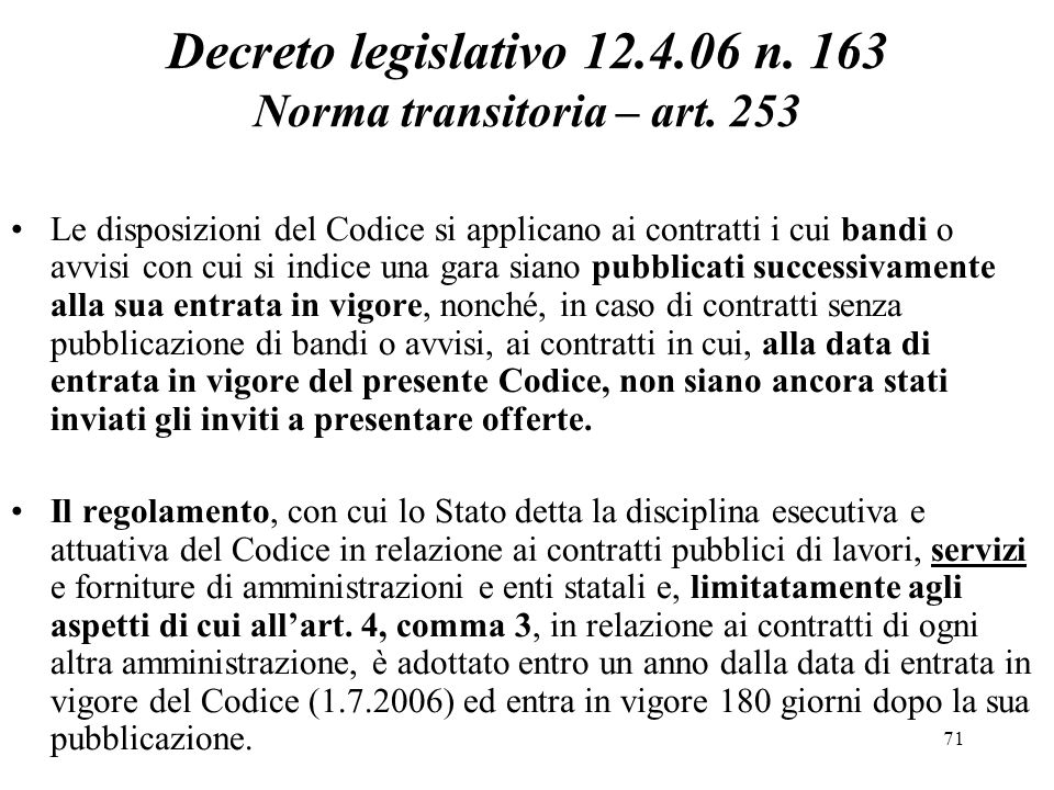 Decreto legislativo 12.4.06 n. 163 Norma transitoria – art. 253