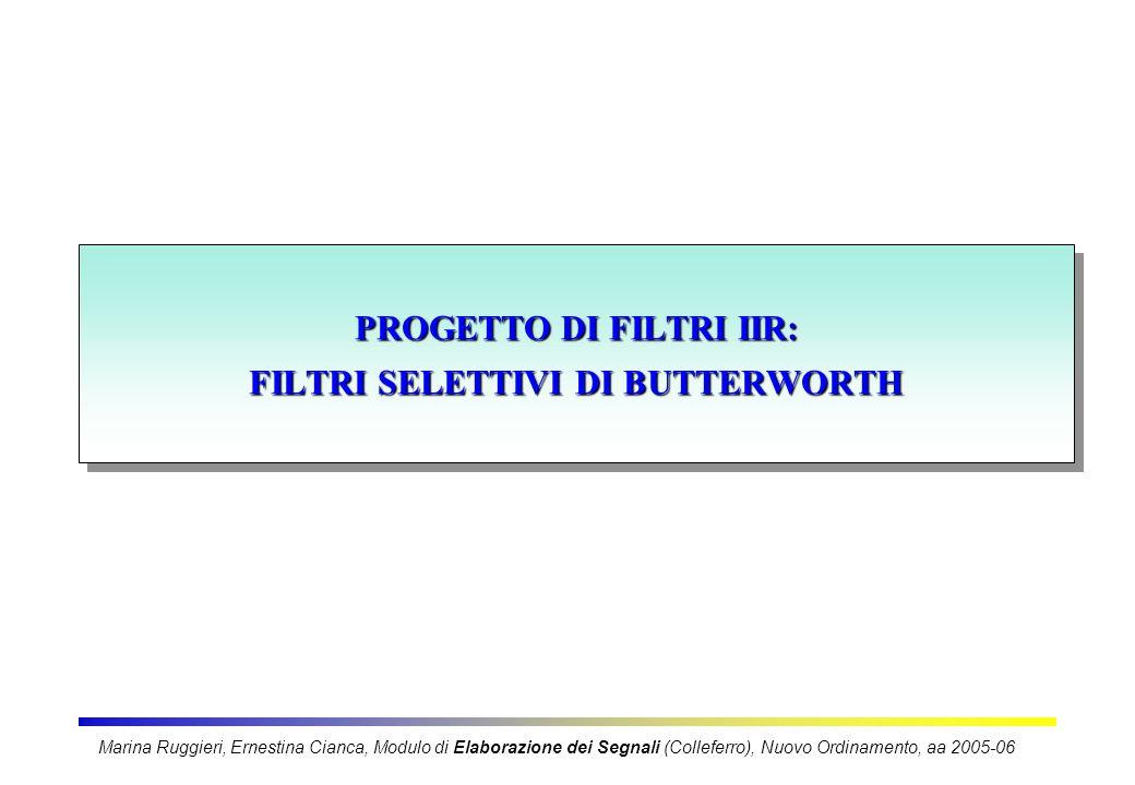 PROGETTO DI FILTRI IIR: FILTRI SELETTIVI DI BUTTERWORTH