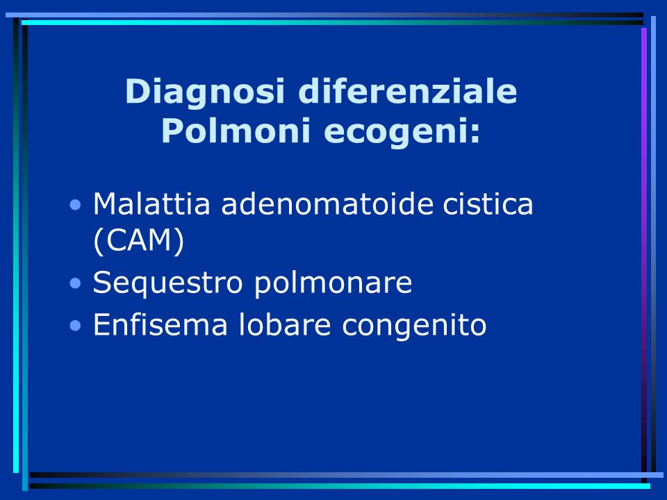 Diagnosi diferenziale Polmoni ecogeni: