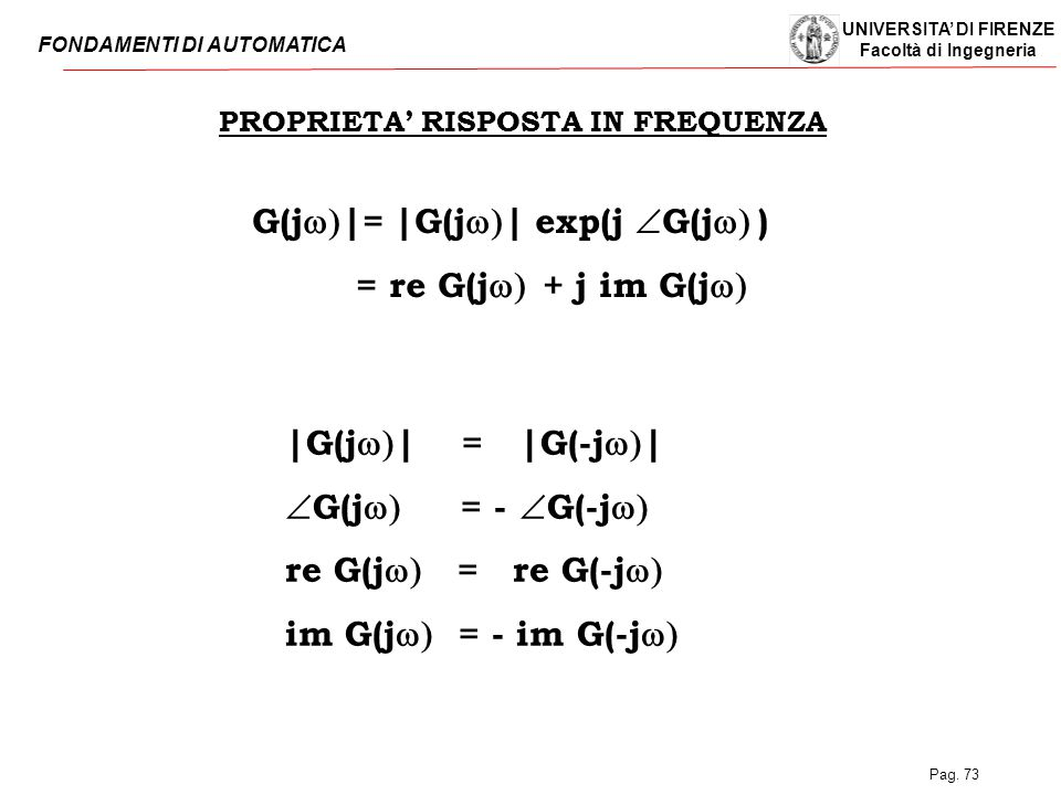 PROPRIETA' RISPOSTA IN FREQUENZA G(jw)|= |G(jw)| exp(j G(jw) )