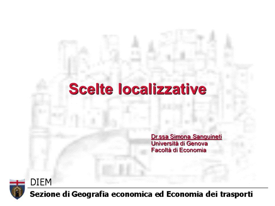 Scelte localizzative Dr.ssa Simona Sanguineti Università di Genova