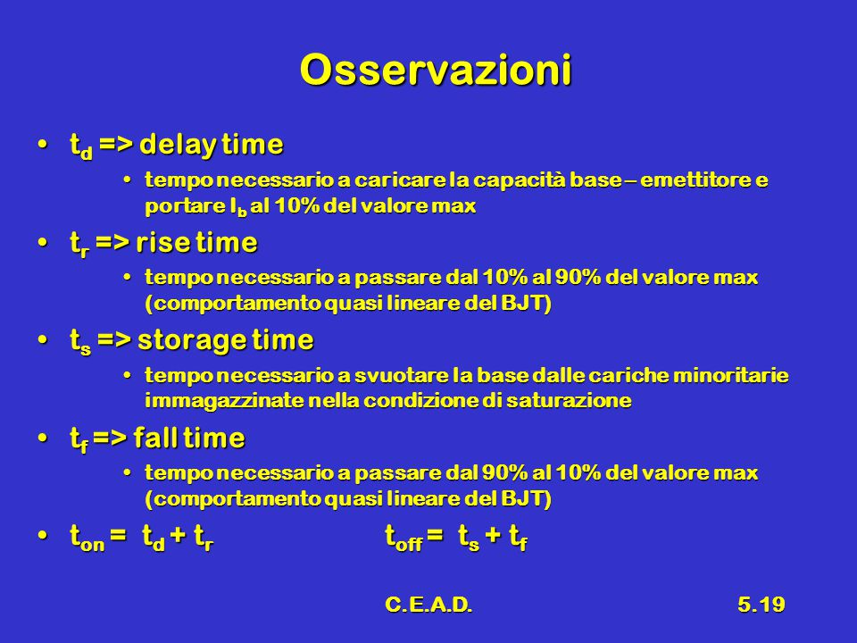 Osservazioni td => delay time tr => rise time