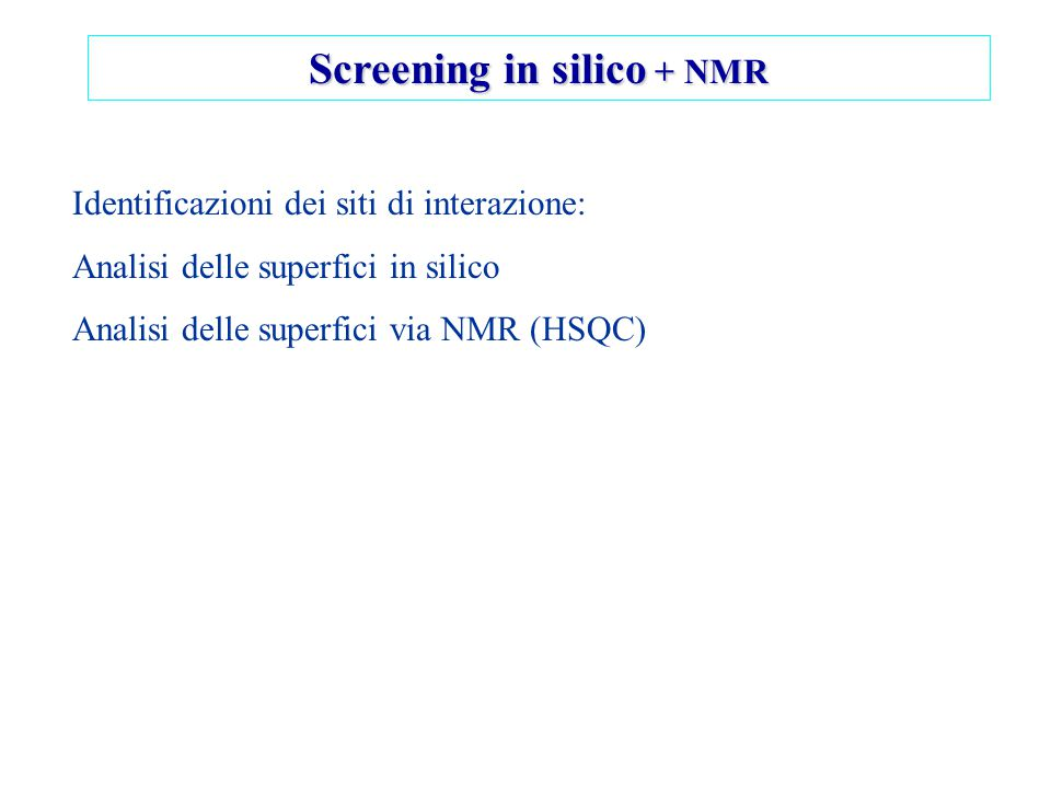Screening in silico + NMR