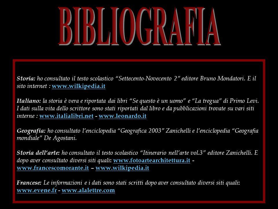 BIBLIOGRAFIA Storia: ho consultato il testo scolastico Settecento-Novecento 2 editore Bruno Mondatori. E il sito internet : www.wilkipedia.it.