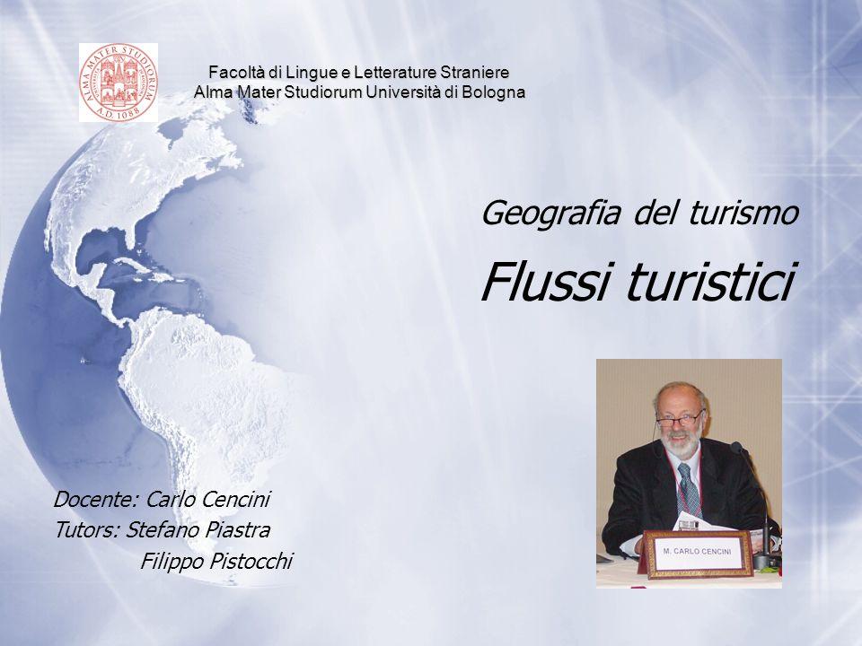Flussi turistici Geografia del turismo Docente: Carlo Cencini