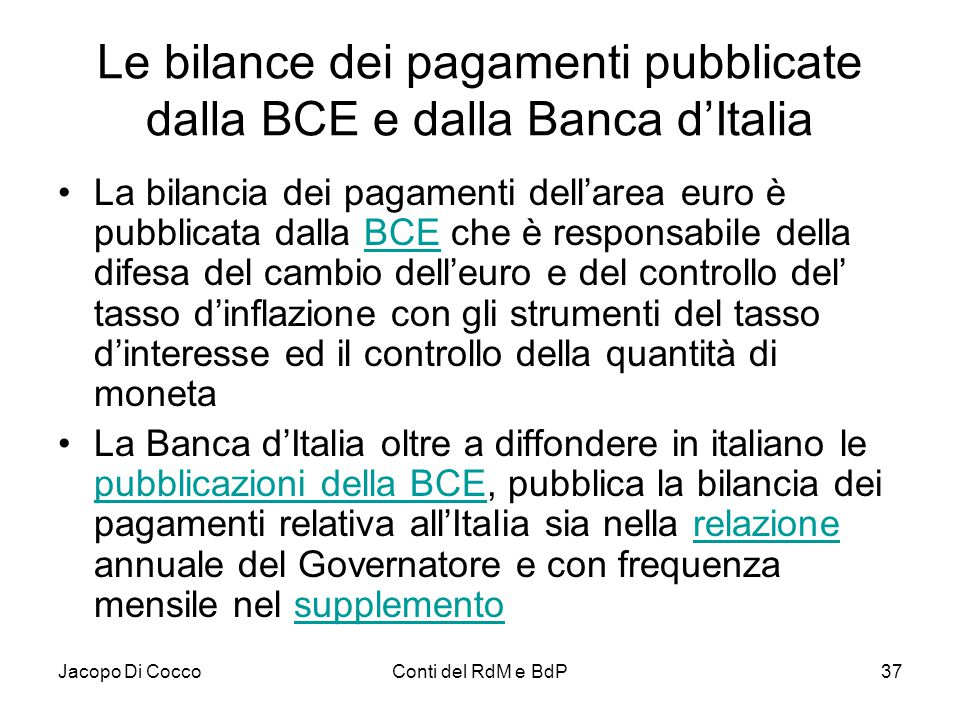 Le bilance dei pagamenti pubblicate dalla BCE e dalla Banca d'Italia
