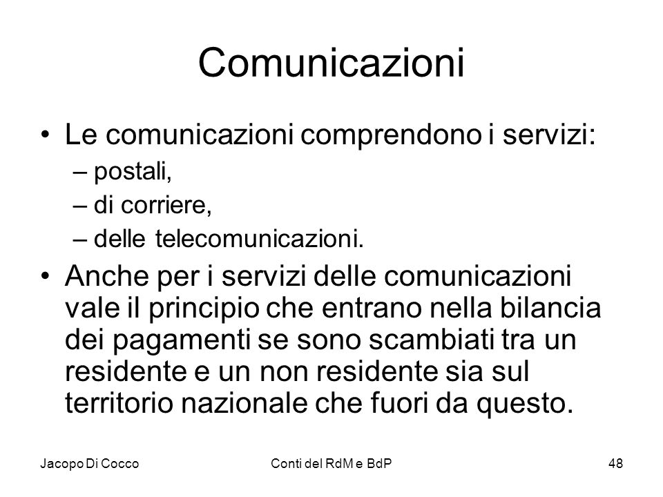 Comunicazioni Le comunicazioni comprendono i servizi: