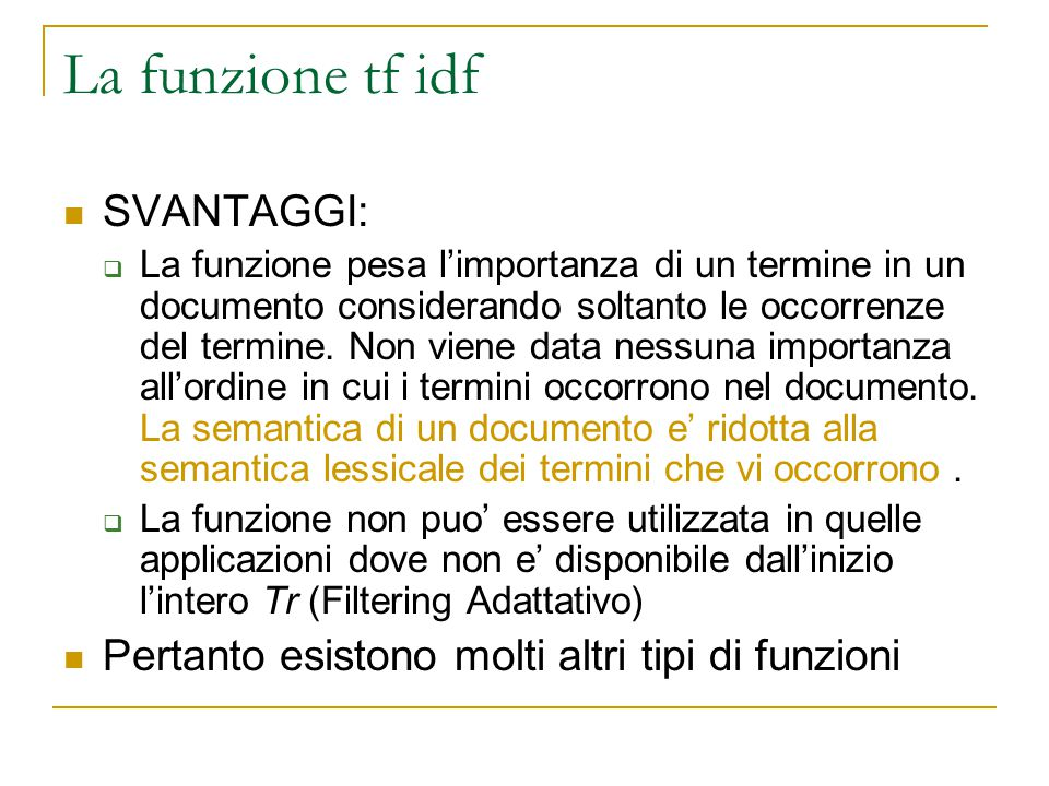 La funzione tf idf SVANTAGGI: