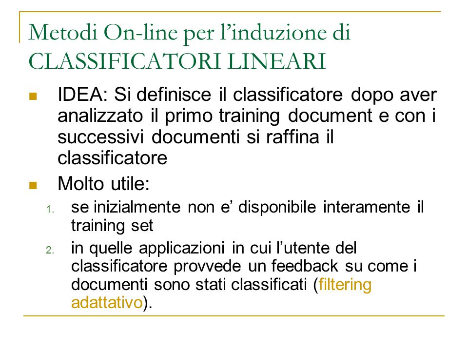 Metodi On-line per l'induzione di CLASSIFICATORI LINEARI