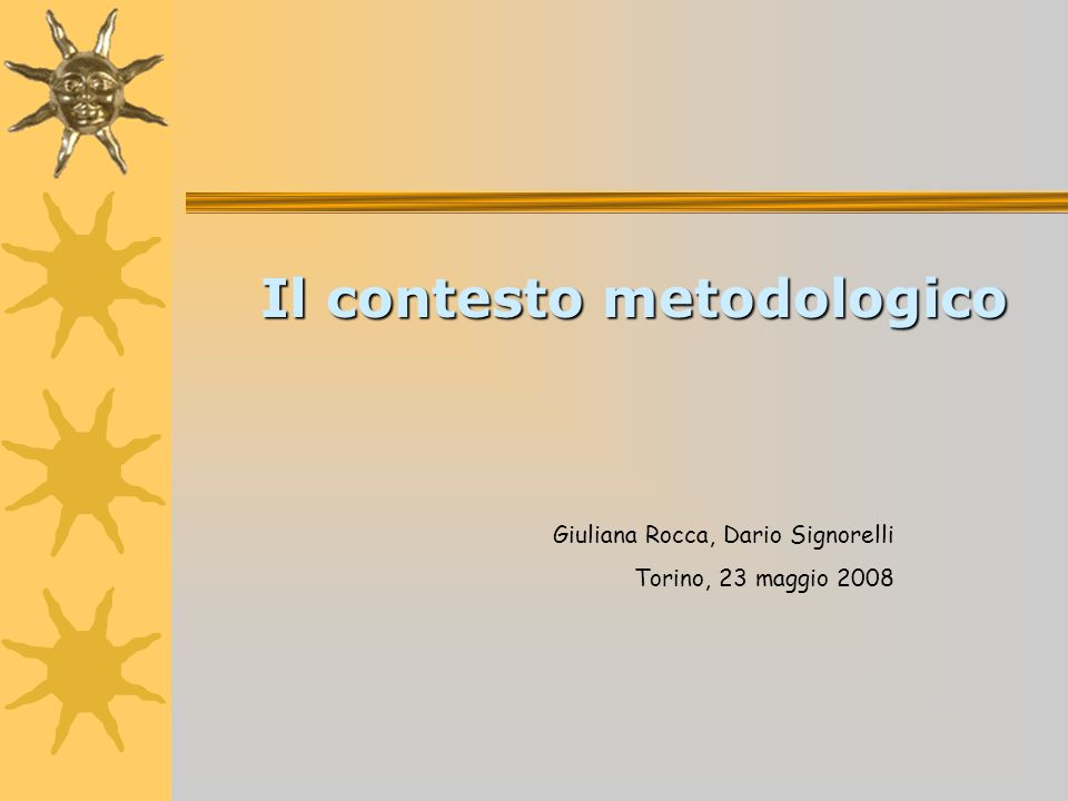 Il contesto metodologico