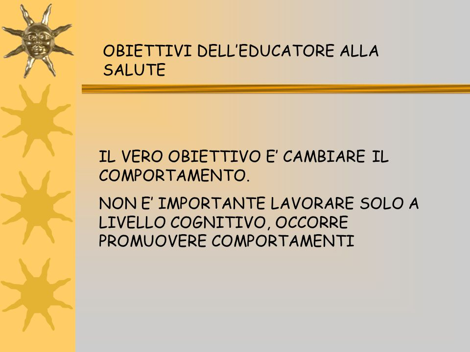 OBIETTIVI DELL'EDUCATORE ALLA SALUTE