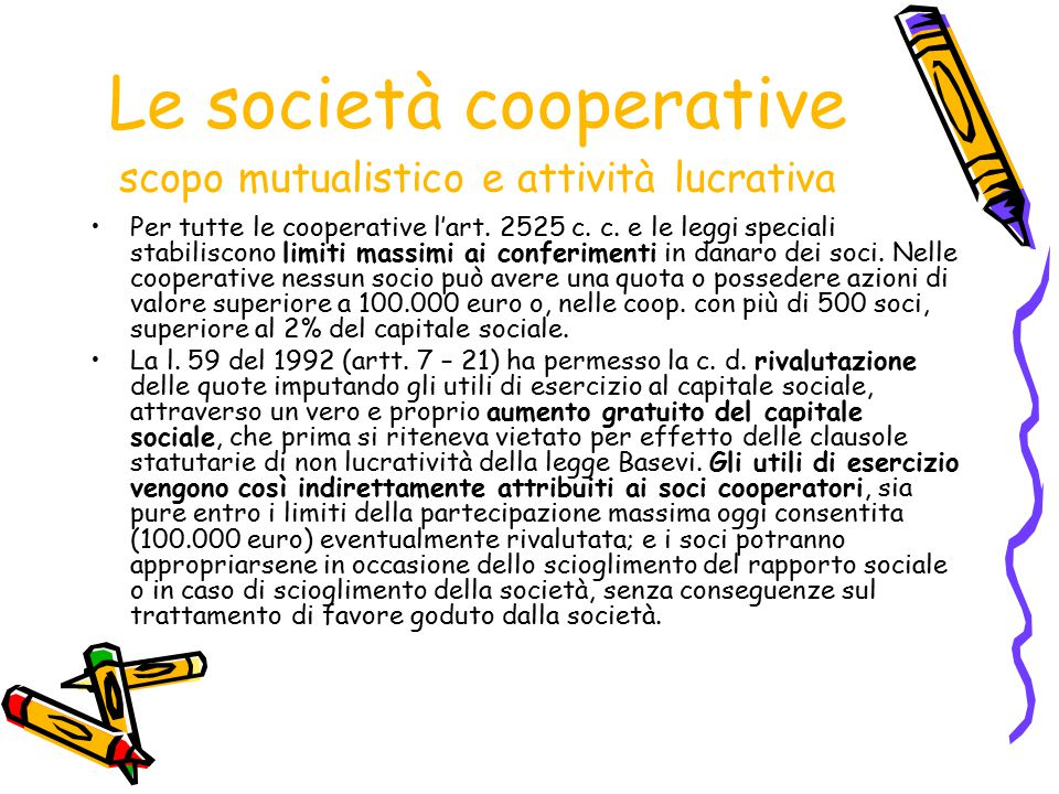Le società cooperative scopo mutualistico e attività lucrativa