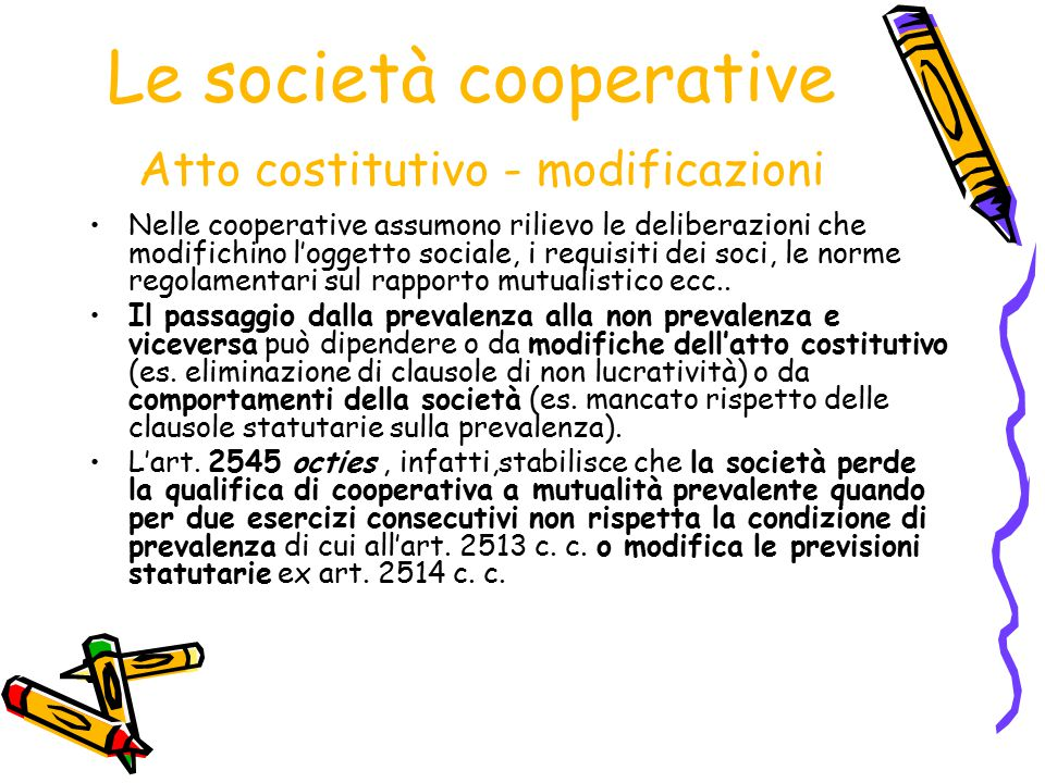 Le società cooperative Atto costitutivo - modificazioni