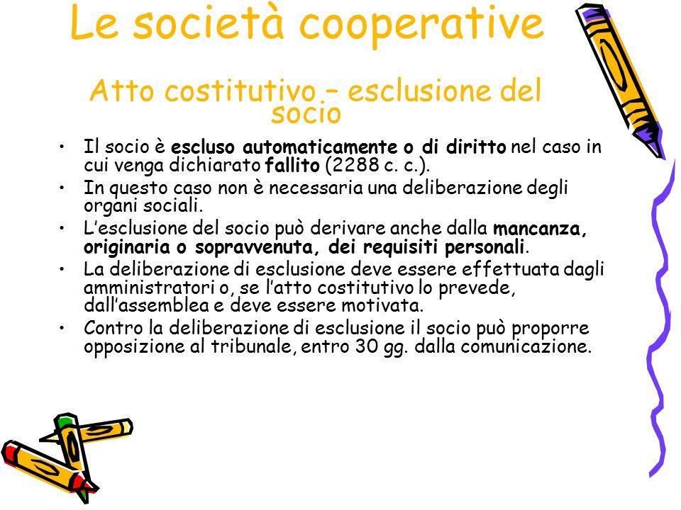 Le società cooperative Atto costitutivo – esclusione del socio