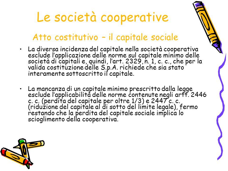 Le società cooperative Atto costitutivo – il capitale sociale