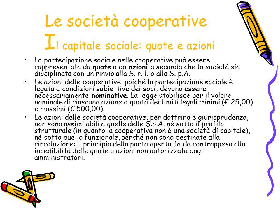 Le società cooperative Il capitale sociale: quote e azioni