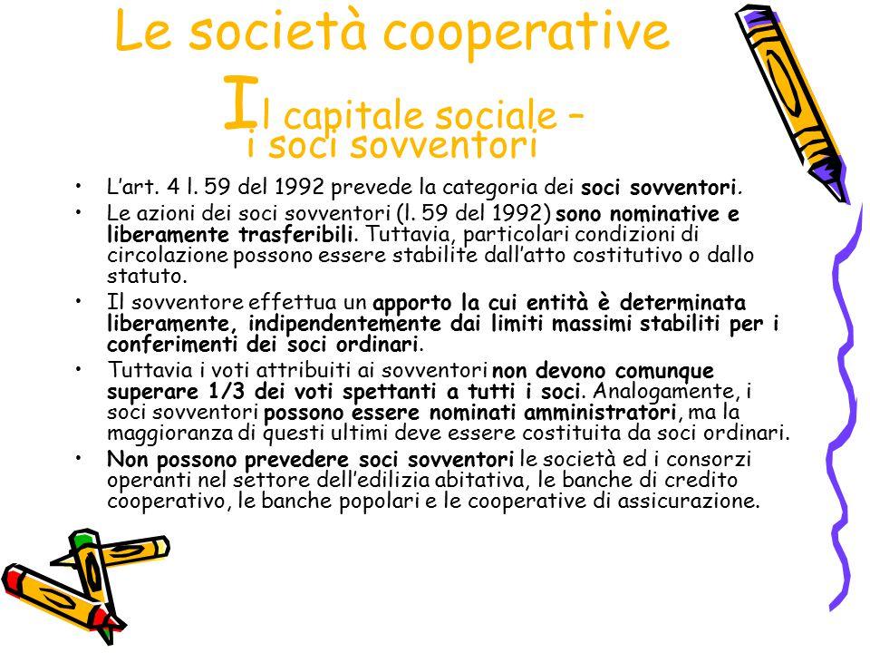 Le società cooperative Il capitale sociale – i soci sovventori