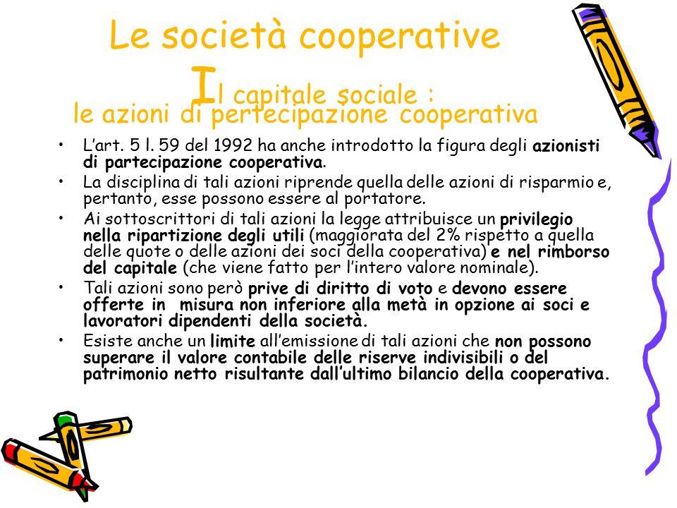 Le società cooperative Il capitale sociale : le azioni di pertecipazione cooperativa