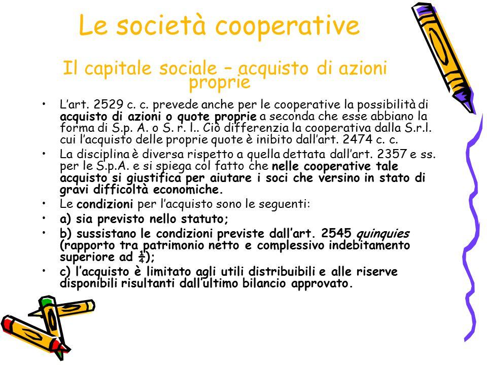 Le società cooperative Il capitale sociale – acquisto di azioni proprie