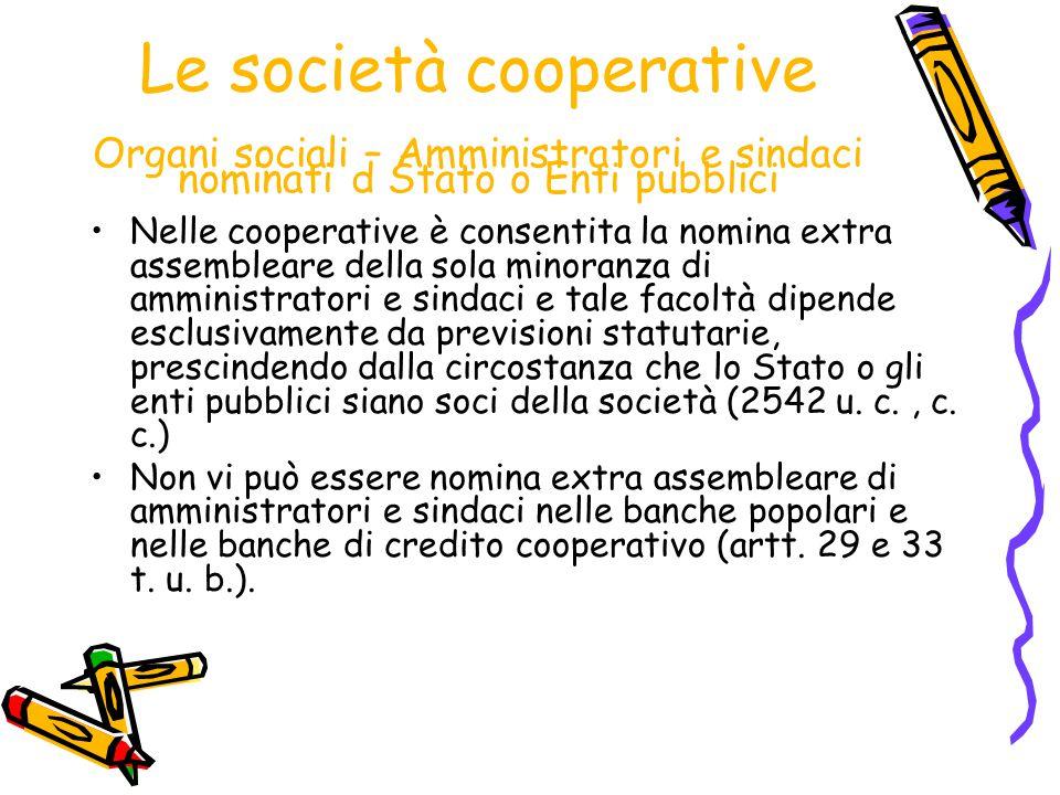 Le società cooperative Organi sociali – Amministratori e sindaci nominati d Stato o Enti pubblici