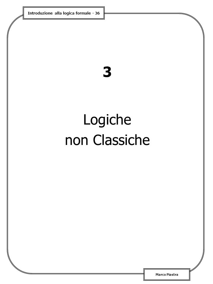 3 Logiche non Classiche